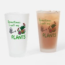 I Wet My Plants Drinking Glass