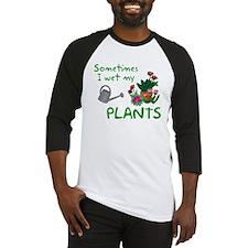 I Wet My Plants Baseball Jersey