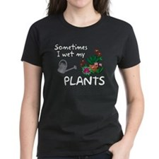 I Wet My Plants Tee