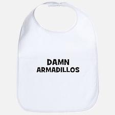 Damn Armadillos Bib