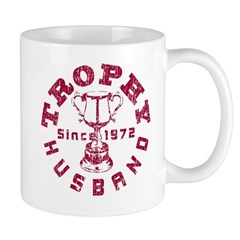 Trophy Husband Since 1972 Mug