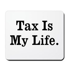 Tax Mousepad - Funny Tax Quote Mousepad