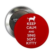"Keep Calm and Sing Soft Kitty 2.25"" Button"