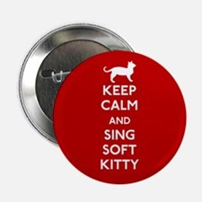 """Keep Calm and Sing Soft Kitty 2.25"""" Button"""