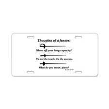 Fencer Thoughts Aluminum License Plate
