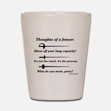 Fencer Thoughts Shot Glass