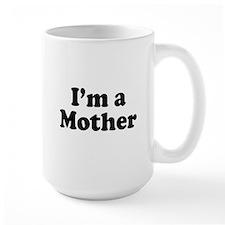 Im a Mother Mug