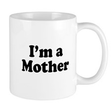 Im a Mother Mug