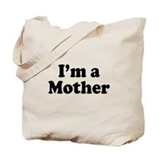 Im a Mother Tote Bag