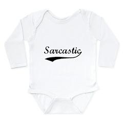 Sarcastic Long Sleeve Infant Bodysuit