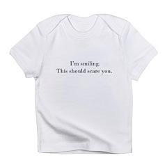 I'm smiling... Infant T-Shirt