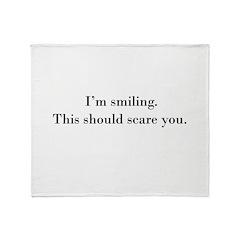 I'm smiling... Throw Blanket