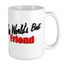 """The World's Best Friend"" Mug"