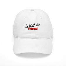 """""""The World's Best Friend"""" Baseball Cap"""