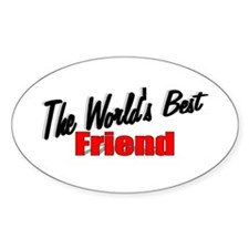 """The World's Best Friend"" Oval Decal"