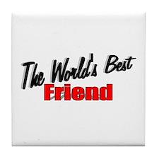 """The World's Best Friend"" Tile Coaster"