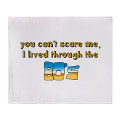 you can't scare me..80's Throw Blanket