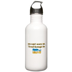 you can't scare me..80's Water Bottle
