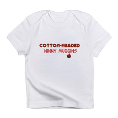cotton-headed ninnymuggins Infant T-Shirt