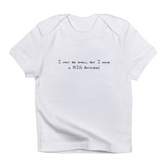 I may be small... Infant T-Shirt