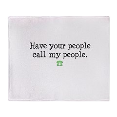 have your people.. Throw Blanket