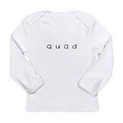 quad Long Sleeve Infant T-Shirt