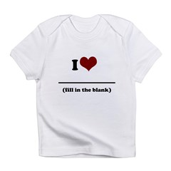 i heart - fill in the blank.png Infant T-Shirt