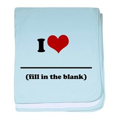 i heart - fill in the blank.png baby blanket
