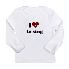 i heart to sing.png Long Sleeve Infant T-Shirt