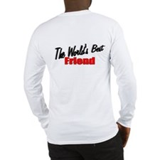 """The World's Best Friend"" Long Sleeve T-Shirt"