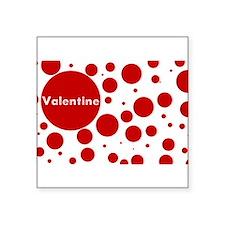 "Valentine dots Square Sticker 3"" x 3"""