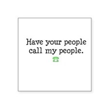 have your people.. Square Sticker 3