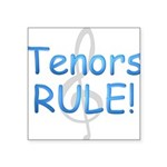 tenors rule-.png Square Sticker 3
