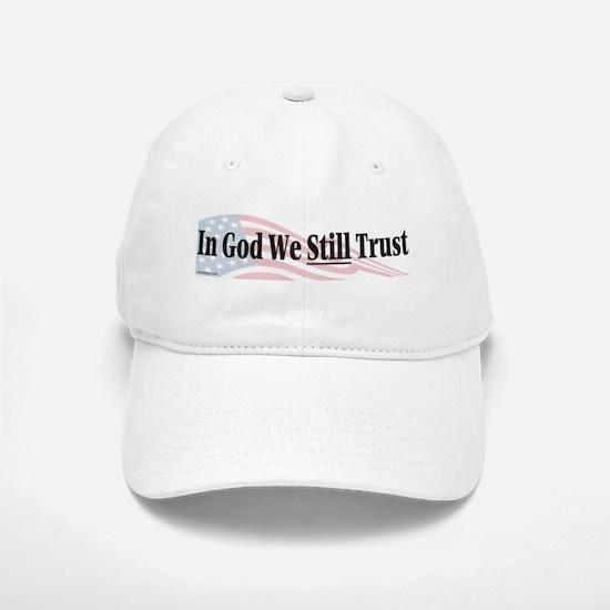 In God We Still Trust Baseball Baseball Cap
