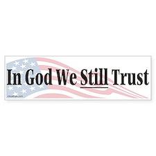 In God We Still Trust Bumper Bumper Sticker