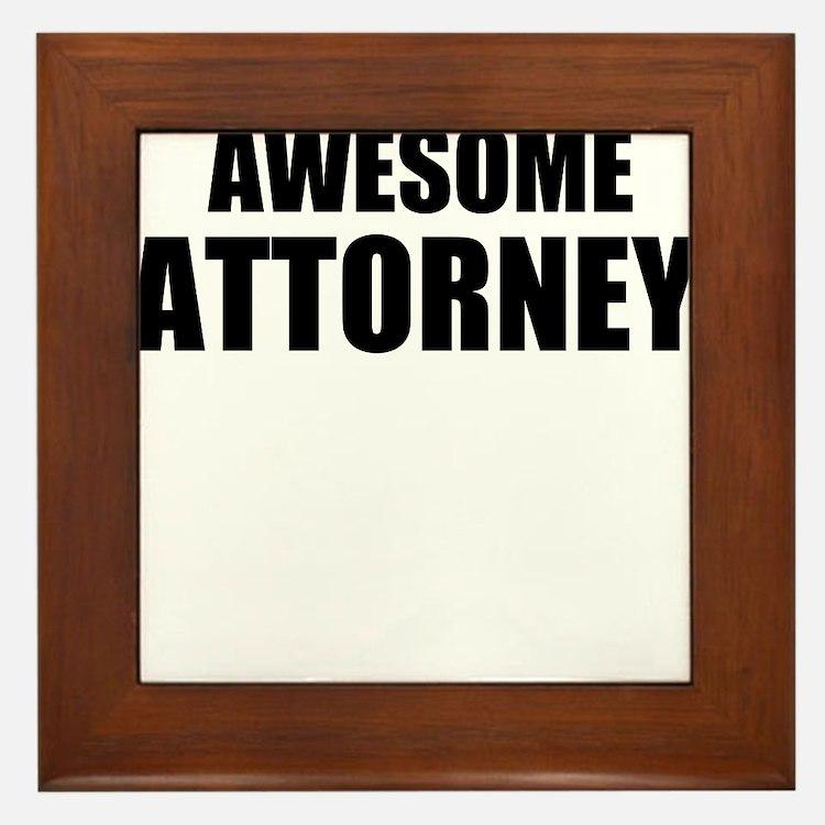 Awesome attorney Framed Tile