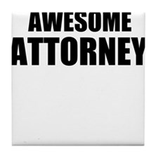 Awesome attorney Tile Coaster