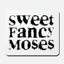 Sweet Fancy Moses Mousepad