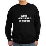 Also In Sober Black.png Sweatshirt (dark)