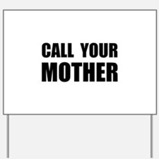 Call Your Mother Black.png Yard Sign