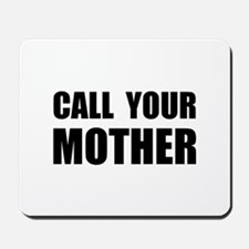 Call Your Mother Black.png Mousepad