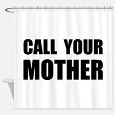 Call Your Mother Black.png Shower Curtain