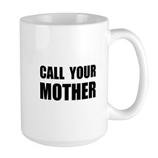 Call Your Mother Black.png Mug