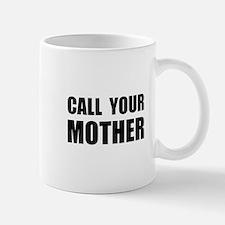 Call Your Mother Black.png Mug