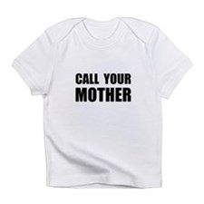 Call Your Mother Black.png Infant T-Shirt