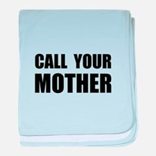 Call Your Mother Black.png baby blanket
