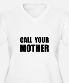 Call Your Mother Black.png T-Shirt