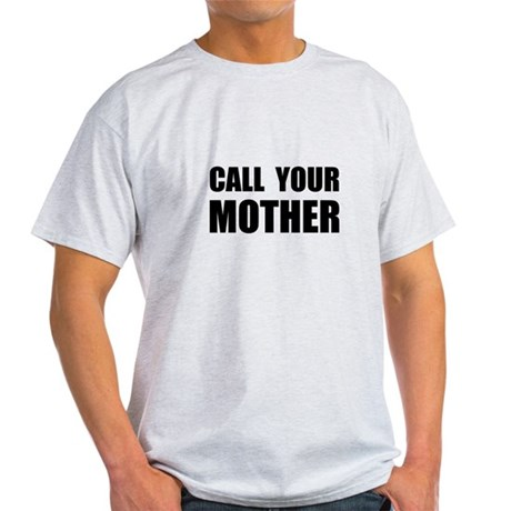 Call Your Mother Black.png Light T-Shirt