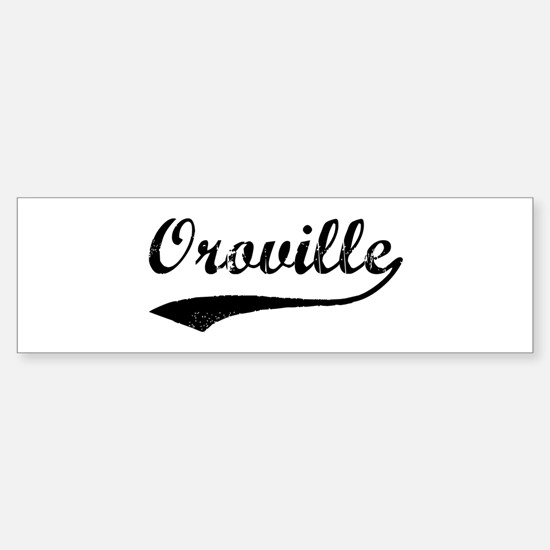 Oroville - Vintage Bumper Bumper Bumper Sticker
