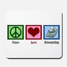 Peace Love Accounting Mousepad